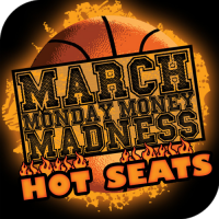 March Monday Money Madness Hot Seats