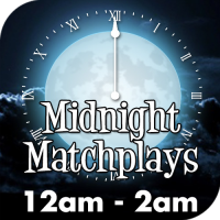 Midnight Matchplays