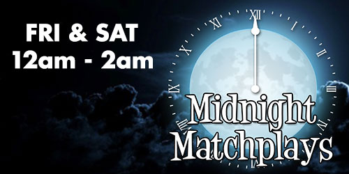 Event flyer for Saturdays: Midnight Matchplays