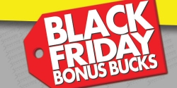 Black Friday Bonus Bucks