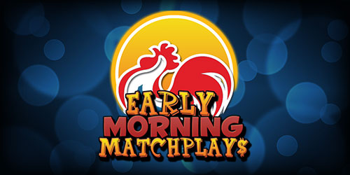 Event flyer for Saturdays: Early Morning Matchplays